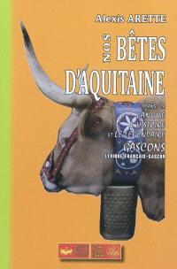Nos bêtes d'Aquitaine dans la langue, l'histoire et le légendaire gascons : lexique français-gascon