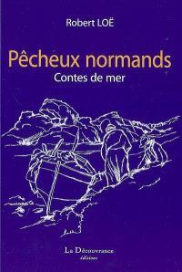 Pêcheux normands : contes de mer