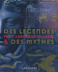 Petit Larousse illustré des légendes & des mythes