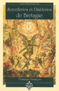 Sorcelleries et diableries de Bretagne : traditions populaires et croyances religieuses