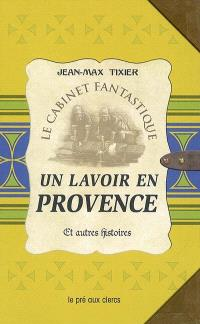 Un lavoir en Provence : et autres histoires