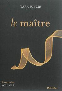 La soumise. Volume 7, Le maître
