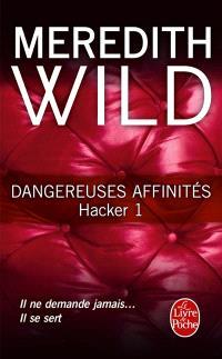 Hacker. Volume 1, Dangereuses affinités