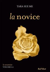 La soumise. Volume 4.5, La novice