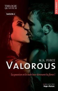 Trilogie Quantum. Volume 2, Valorous