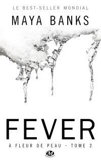 A fleur de peau. Volume 2, Fever