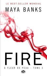 A fleur de peau. Volume 3, Fire