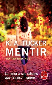 Ten tiny breaths. Volume 2, Mentir