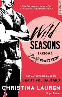 Wild seasons. Volume 2, Dirty rowdy thing