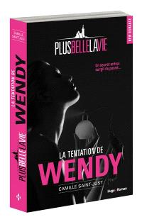 Plus belle la vie, La tentation de Wendy
