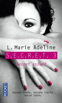 SECRET. Volume 3, Secret assumé