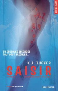 Ten tiny breaths. Volume 3, Saisir