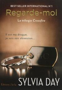 Crossfire. Volume 2, Regarde-moi