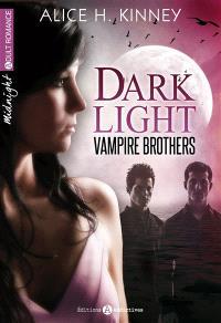 Dark light, Vampire brothers