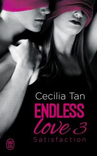 Endless love. Volume 3, Satisfaction