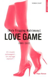 Love game, Holy frigging matrimony : roman court