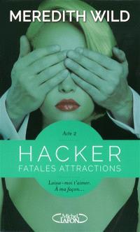 Hacker. Volume 2, Fatales attractions