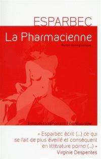 La pharmacienne : roman pornographique