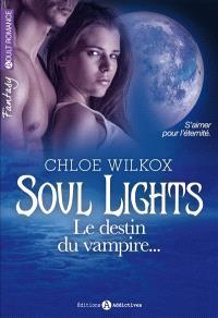 Soul lights. Volume 2, Le destin du vampire...