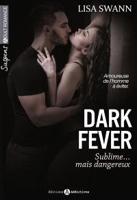 Dark fever : sublime mais dangereux