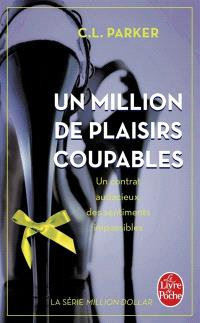 Million dollar. Volume 2, Un million de plaisirs coupables