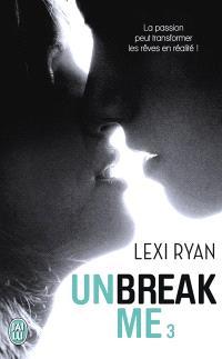 Unbreak me. Volume 3, Rêves volés : prequel à Si seulement...