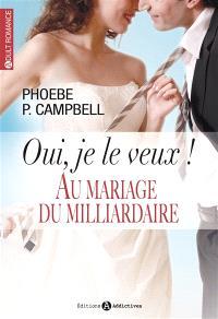 Au mariage du milliardaire, Oui, je le veux !