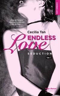 Endless love. Volume 2, Séduction