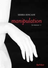 La masseuse. Volume 1, Manipulation