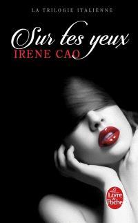 La trilogie italienne. Volume 1, Sur tes yeux