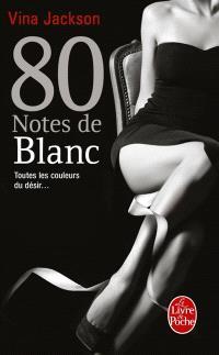 80 notes de blanc : toutes les couleurs du désir...