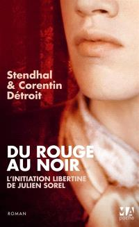 Du rouge au noir : l'initiation libertine de Julien Sorel