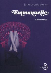 Emmanuelle. Volume 2, L'antivierge