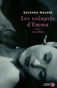 Les voluptés d'Emma. Volume 1, Les débuts