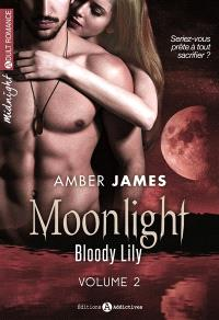 Moonlight : bloody Lily. Volume 2
