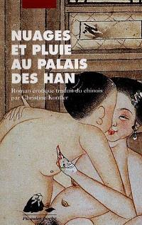 Nuages et pluie au palais des Han : roman érotique