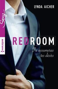 Red room, Tu assumeras tes désirs