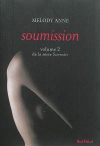 Surrender. Volume 2, Soumission