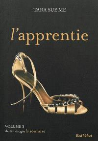 La soumise. Volume 3, L'apprentie