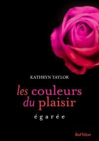 Les couleurs du plaisir. Volume 3, Egarée