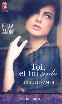 Les Sullivan. Volume 4, Toi, et toi seule