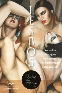 Lesbos  : nouvelles érotiques de femmes... exclusivement entre femmes