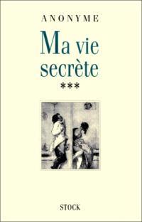 Ma vie secrète. Volume 3
