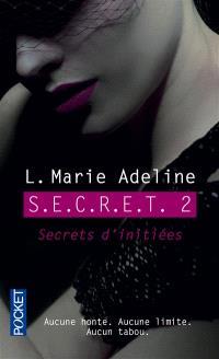 SECRET. Volume 2, Secrets d'initiées