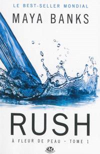 A fleur de peau. Volume 1, Rush