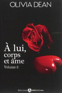 A lui, corps et âme. Volume 2
