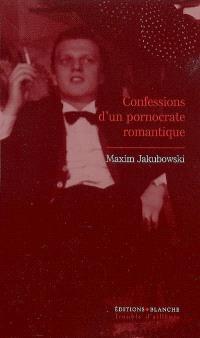 Confessions d'un pornocrate romantique