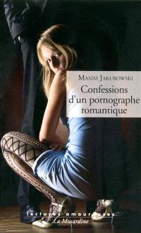 Confessions d'un pornographe romantique