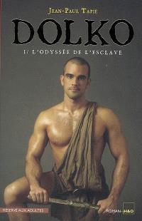 Dolko. Volume 1, L'odyssée de l'esclave