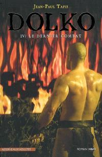 Dolko. Volume 4, Le dernier combat